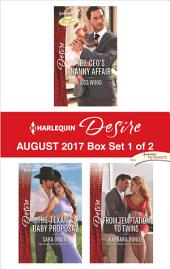 Harlequin Desire August 2017 - Box Set 1 of 2: The CEO's Nanny Affair\The Texan's Baby Proposal\From Temptation to Twins