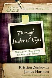 Through Students' Eyes: Writing and Photography for Success in School