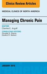 Managing Chronic Pain, An Issue of Medical Clinics of North America,