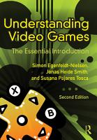 Understanding Video Games PDF