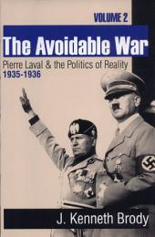 The Avoidable War: Pierre Laval and the Politics of Reality, 1935-1936