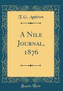 A Nile Journal  1876  Classic Reprint