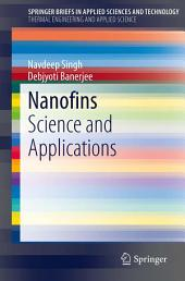 Nanofins: Science and Applications