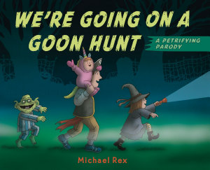 We Re Going On A Goon Hunt Book PDF