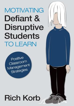 Motivating Defiant and Disruptive Students to Learn PDF