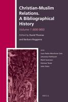 Christian Muslim Relations  A Bibliographical History  Volume 1  600 900  PDF