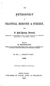 The Retrospect of Practical Medicine and Surgery: Being a Half-yearly Journal Containing a Retrospective View of Every Discovery and Practical Improvement in the Medical Sciences ..., Volumes 19-20