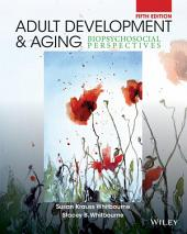 Adult Development and Aging: Biopsychosocial Perspectives, 5th Edition: Biopsychosocial Perspectives