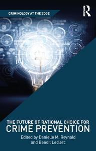 The Future of Rational Choice for Crime Prevention PDF