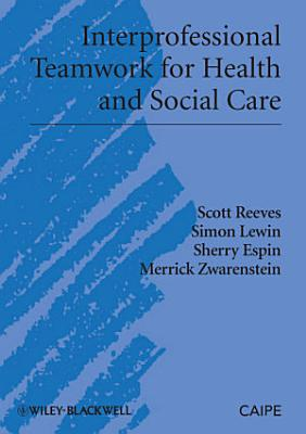 Interprofessional Teamwork for Health and Social Care PDF