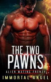 The Two Pawns: Alien Mating Frenzy
