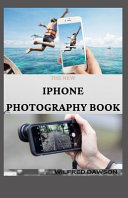 The New IPhone Photography Book