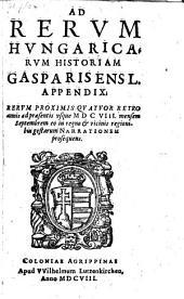 Rerum hungaricarum historia, novem libris comprehensa ... usque ad ann: 1604. Accedit: Ad rerum hungaricarum historiam appendix, narrationem usque ad ann: 1608 prosequens: Volume 2