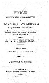 Zbiór pamiętników historycznych o dawnej Polszcze z rękopisów, tudzież dzieł w różnych językach o Polszcze wydanych, oraz z listami oryginalnemi królów i znakomitych ludzi w kraju naszym: Tom 1