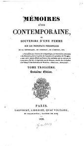 Mémoires d'une contemporaine: ou souvenirs d'une femme sur les principaux personnages de la république, du consulat, de l'empire, etc, Volume3