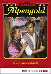 Alpengold - Folge 205: Alter Hass stirbt nicht