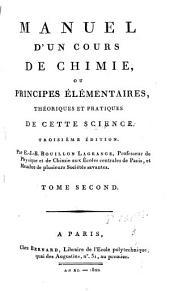 Manuel d'un cours de chimie ou principes élémentaires théoriques et pratiques de cette science: Volume2