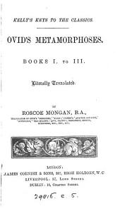 Ovid's Metamorphoses. Books i to iii (iv, v) tr. by R. Mongan
