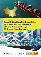 Impact Estimation Of Exchange Rates On Exports And Annual Update Of Competitiveness Analysis For 34 Greater China Economies PDF