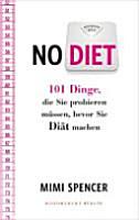 No diet   101 Dinge  die Sie probieren m  ssen  bevor Sie Di  t machen PDF