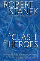 A Clash of Heroes  In the Service of Dragons Book 1  10th Anniversary Edition  PDF