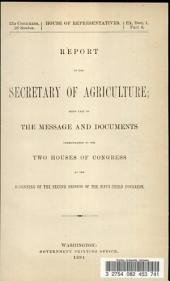 Report of the Secretary of Agriculture Being Part of the Message and Documents Communicated to the Two Houses of Congress at the Beginning of the Second Session of the Fifty-third Congress
