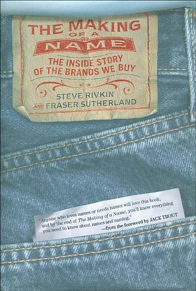 Download The Making of a Name  The Inside Story of the Brands We Buy Book