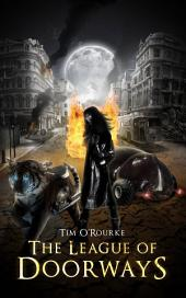 The League of Doorways (The Doorways Saga) Book 2: A Book of Vampires, Werewolves & Black Magic