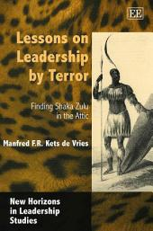 Lessons on Leadership by Terror: Finding Shaka Zulu in the Attic