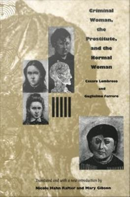 Criminal Woman  the Prostitute  and the Normal Woman PDF