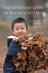 The Everyday Lives of Young Children: Culture, Class, and Child Rearing in Diverse Societies