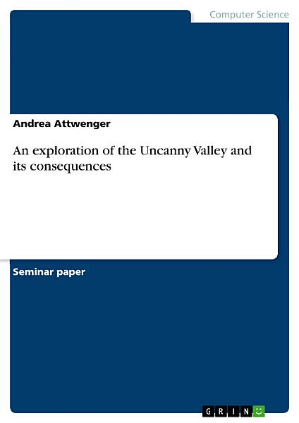 Download An exploration of the Uncanny Valley and its consequences Book