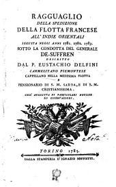 Ragguaglio della spedizione della flotta francese all'Indie orientali seguita negli anni 1781. 1782. 1783. Sotto la condotta del generale De-Suffren