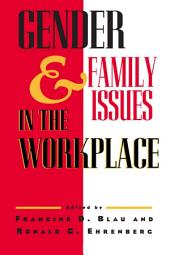Gender and Family Issues in the Workplace
