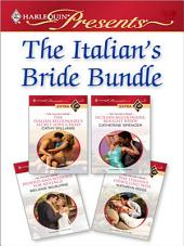 The Italian's Bride Bundle: The Italian Billionaire's Secret Love-Child\Sicilian Millionaire, Bought Bride\Bedded and Wedded for Revenge\The Italian's Unwilling Wife