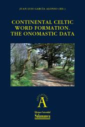 Continental Celtic Word Formation: The Onomastic Data