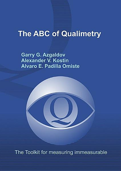 The Abc Of Qualimetry The Toolkit For Measuring Immeasurable