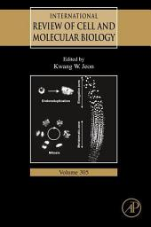 International Review of Cell and Molecular Biology: Volume 305