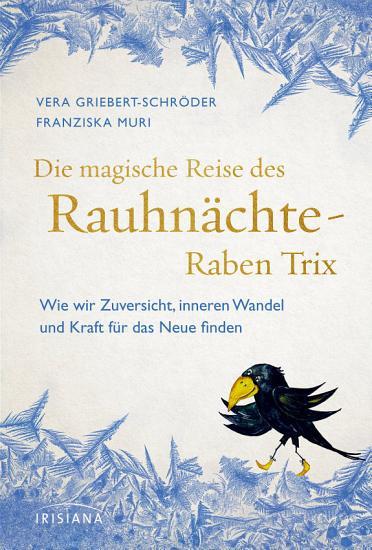 Die magische Reise des Rauhn  chte Raben Trix PDF