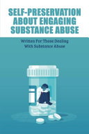 Self-Preservation ABOUT Engaging Substance Abuse