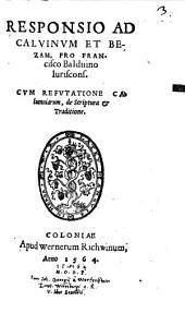 Responsio ad Calvinum et Bezam: Pro F. Balduino