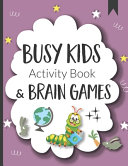 Busy Kids Activity Book   Brain Games PDF
