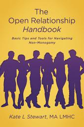 The Open Relationship Handbook: Basic Tips and Tools for Navigating Non-Monogamy