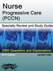 Nurse-Progressive Care (PCCN) Specialty Review and Study Guide: A Series from StatPearls