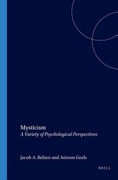 Mysticism: A Variety of Psychological Perspectives