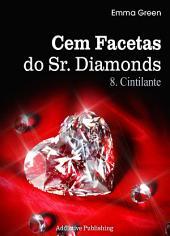 Cem Facetas do Sr. Diamonds - vol. 8: Cintilante