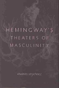 Hemingway s Theaters of Masculinity PDF