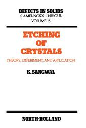 Etching of Crystals: Theory, Experiment and Application
