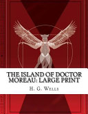 The Island of Doctor Moreau  Large Print