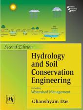 Hydrology and Soil Conservation Engineering: Including Watershed Management, Edition 2